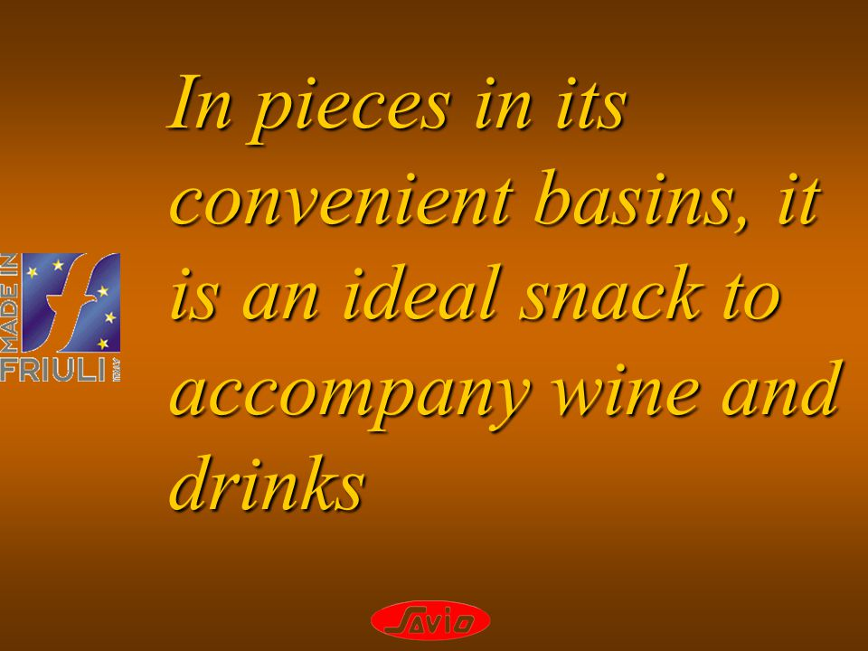 In pieces in its convenient basins, it is an ideal snack to accompany wine and drinks
