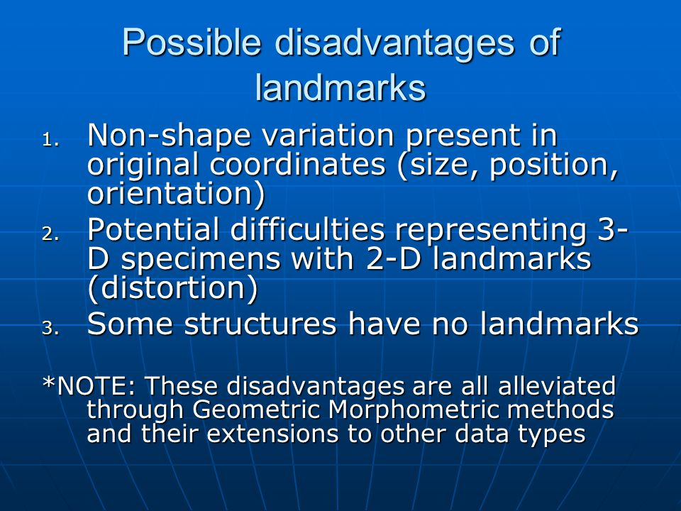 Possible disadvantages of landmarks 1.