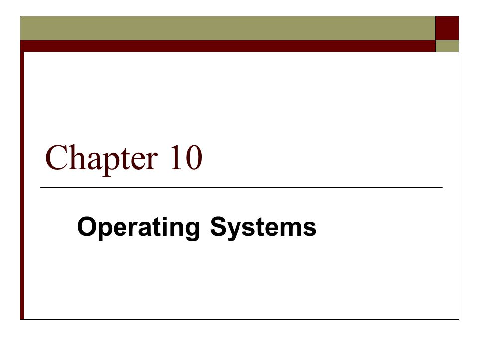 Chapter 10 Operating Systems