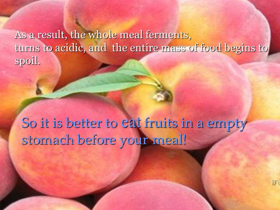 You have heard people complaining - ☺Every time I eat watermelon I burp, ☺When I eat banana I feel like running to toilet etc.