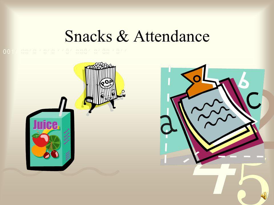 Snacks & Attendance