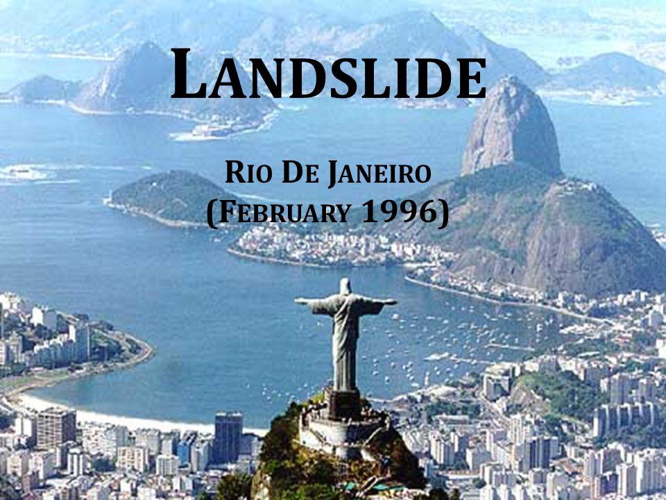 L ANDSLIDE R IO D E J ANEIRO (F EBRUARY 1996)