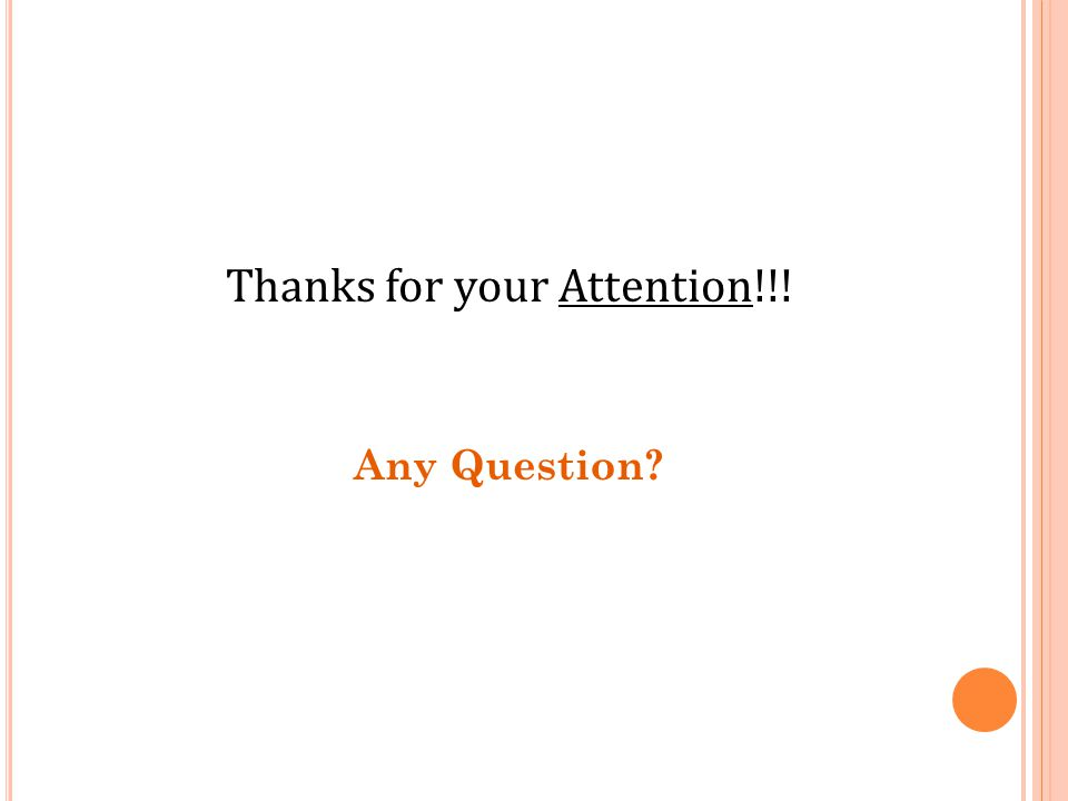 Thanks for your Attention!!! Any Question