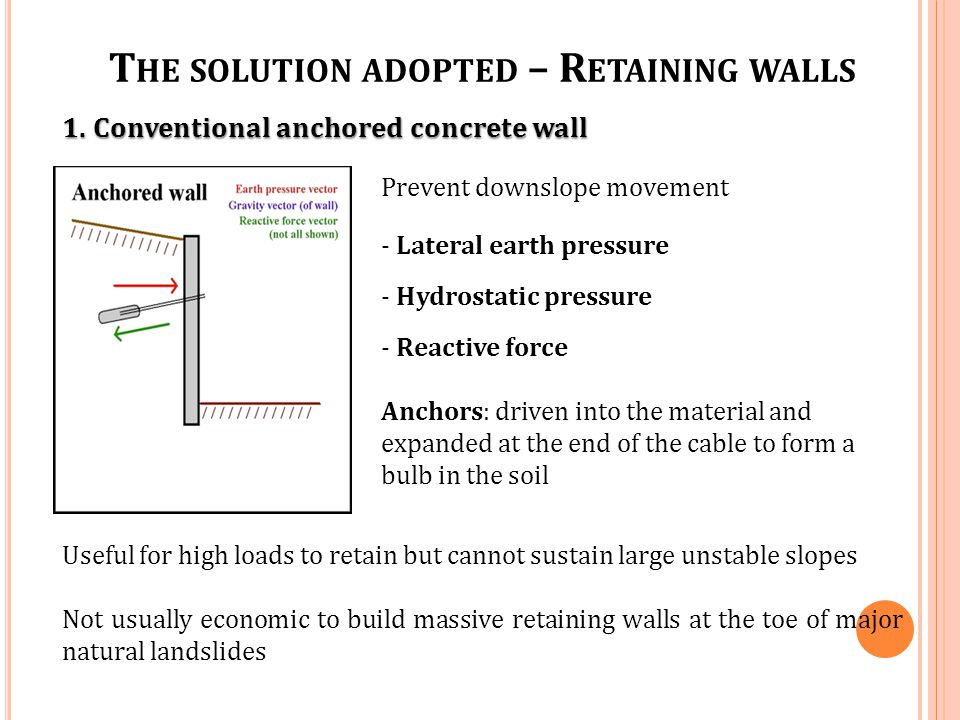 T HE SOLUTION ADOPTED – R ETAINING WALLS 1.