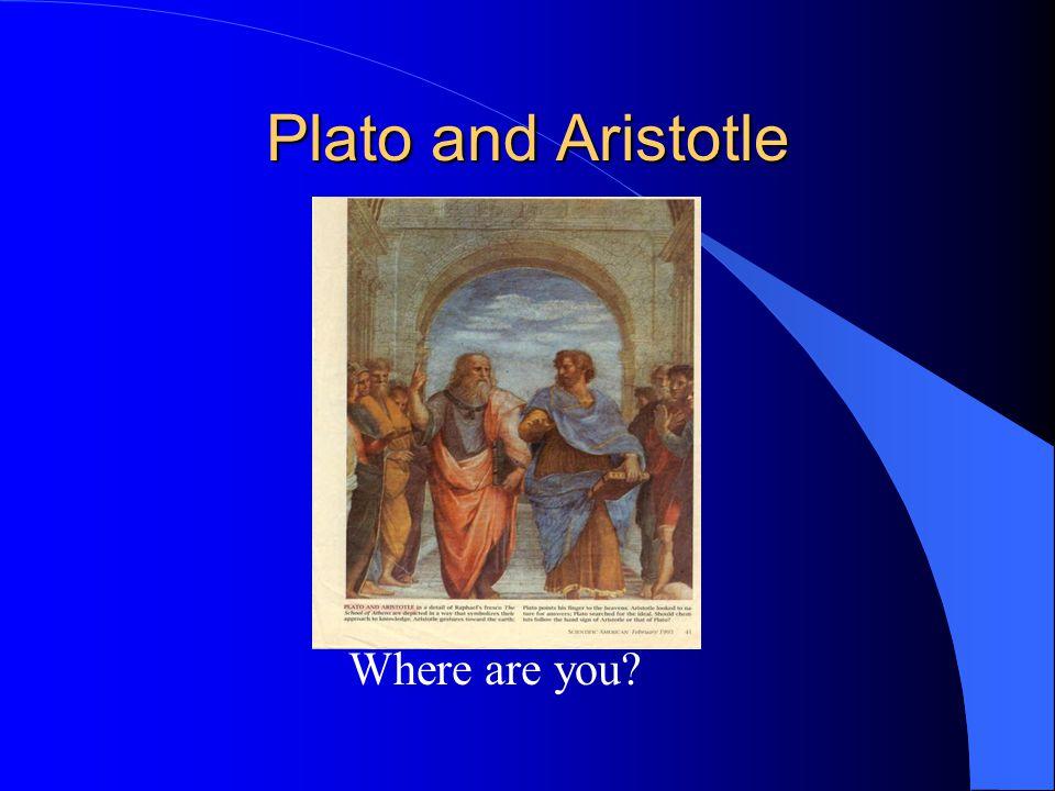 Plato and Aristotle Where are you