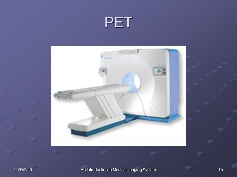 152004/2/26An Introduction to Medical Imaging System PET