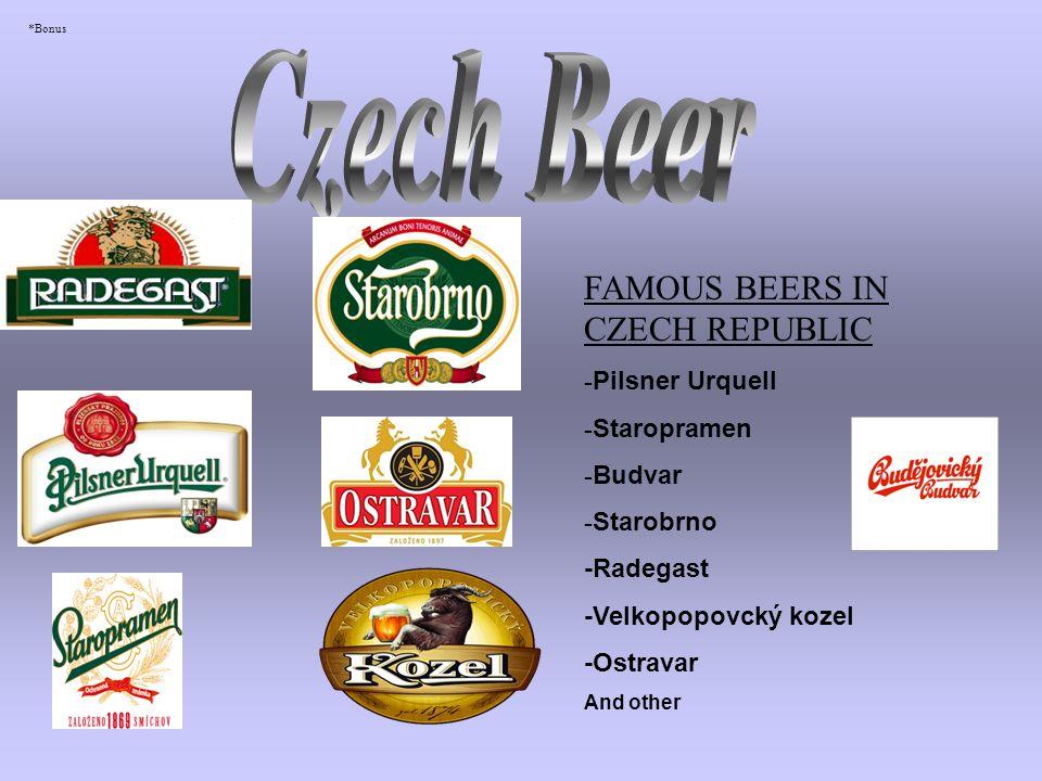 FAMOUS BEERS IN CZECH REPUBLIC - Pilsner Urquell - Staropramen - Budvar - Starobrno -Radegast -Velkopopovcký kozel -Ostravar And other *Bonus