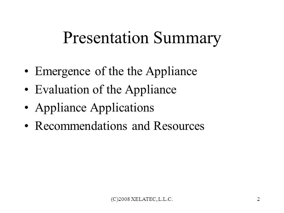 (C)2008 XELATEC, L.L.C.3 Encountering the Pika Appliance at Astricon 2007 –USB Connector –12 VDC Power –FLASH –Open Development System.