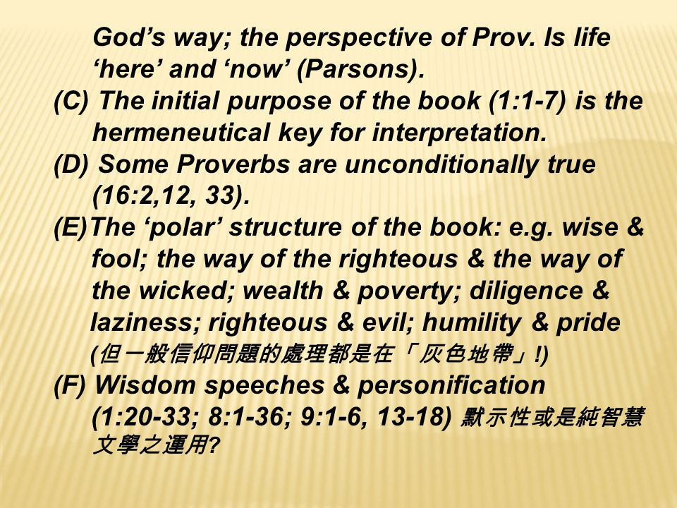 God's way; the perspective of Prov. Is life 'here' and 'now' (Parsons).