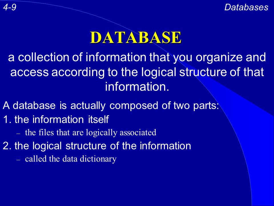 DATABASE A database is actually composed of two parts: 1.