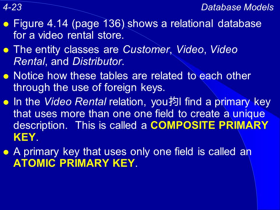 l Figure 4.14 (page 136) shows a relational database for a video rental store.