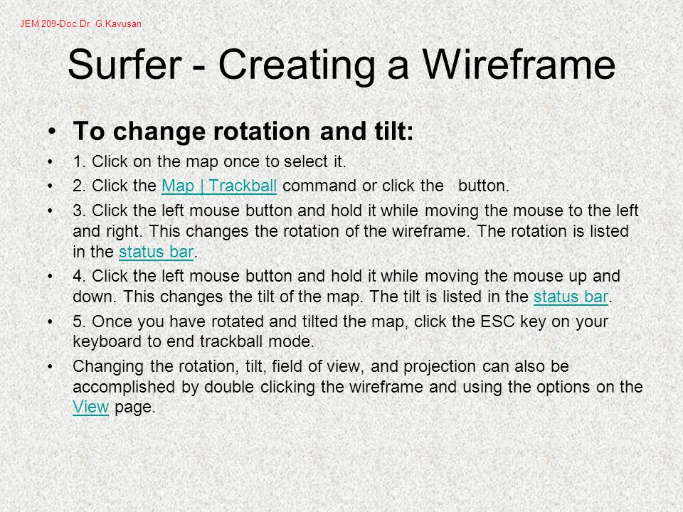 Surfer - Creating a Wireframe To change rotation and tilt: 1.