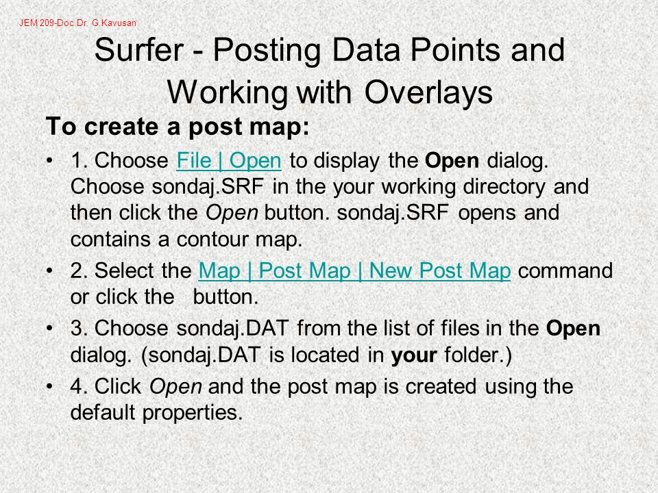 Surfer - Posting Data Points and Working with Overlays To create a post map: 1.