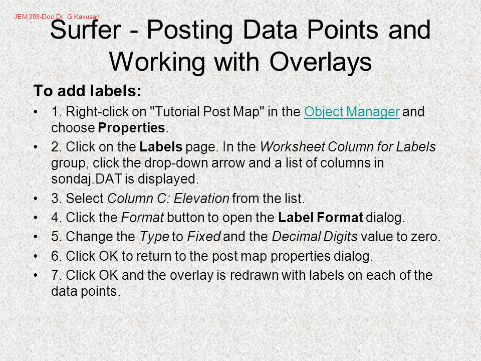Surfer - Posting Data Points and Working with Overlays To add labels: 1.