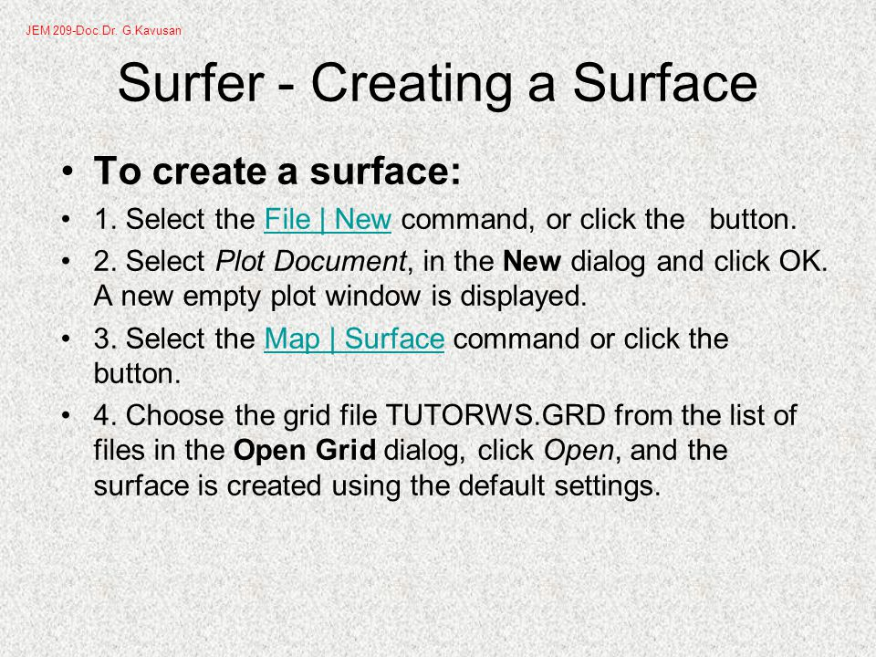 Surfer - Creating a Surface To create a surface: 1.