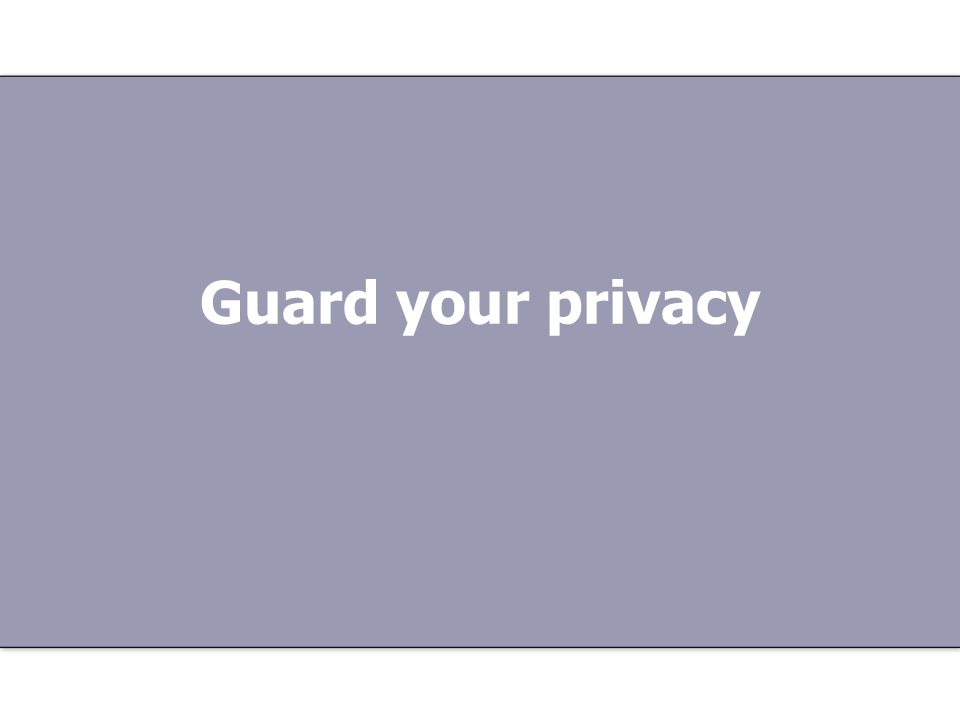 Guard your privacy