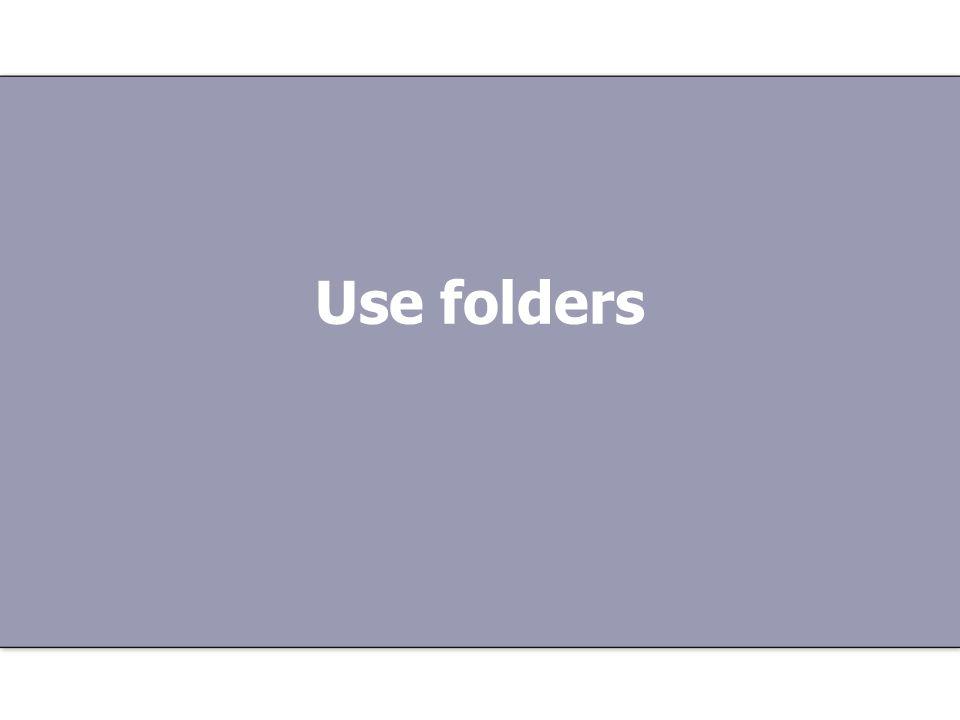 Use folders