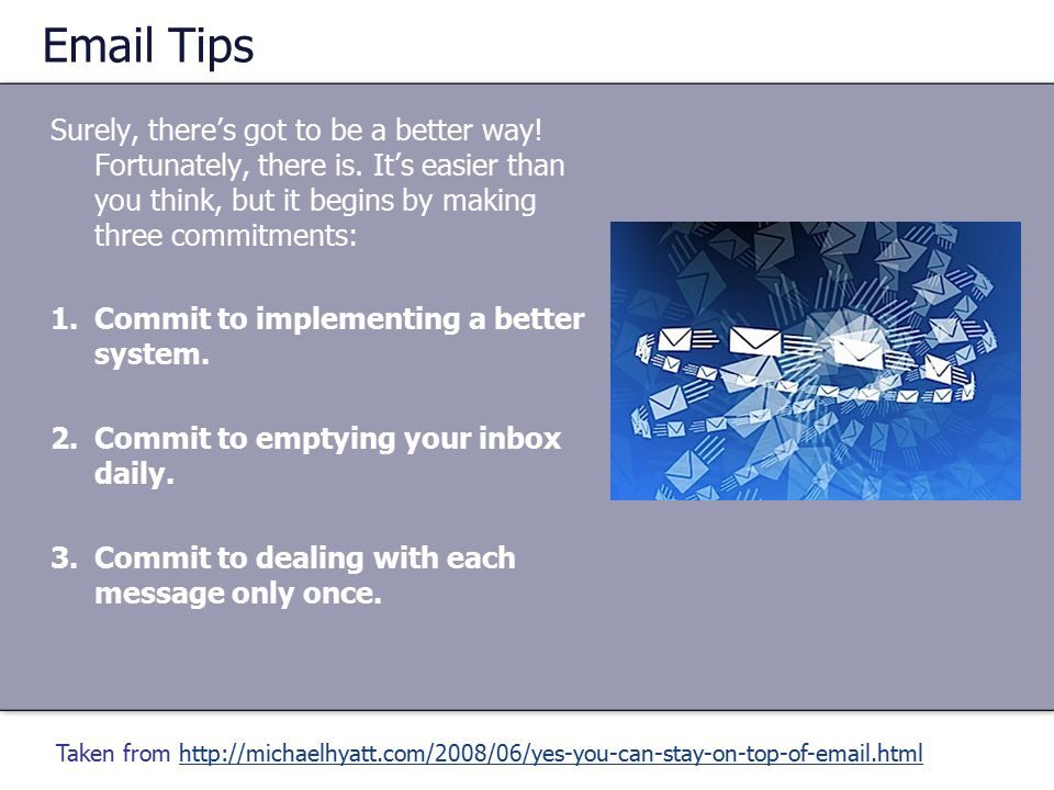 Email Tips Surely, there's got to be a better way.