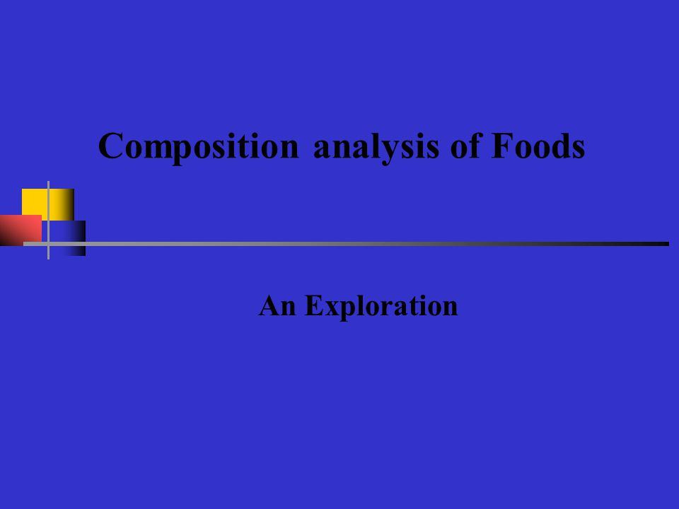 Composition analysis of Foods An Exploration