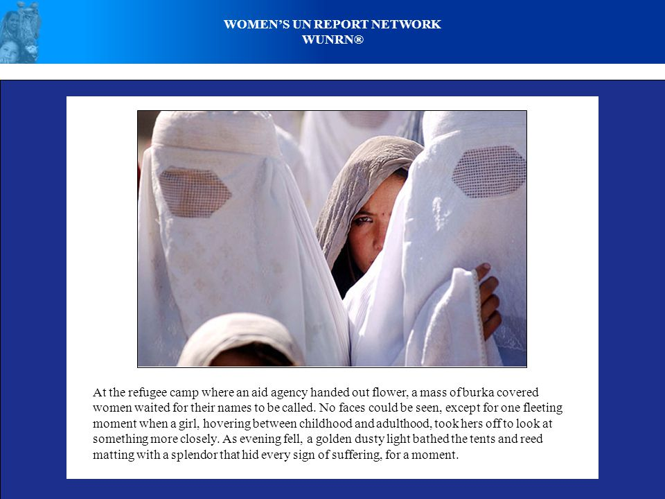 AFGHANISTAN - SELF-IMMOLATION/BURNING BY AFGHAN WOMEN & GIRLS RAWA - http://www.rawa.org/self_immolation/index.htmhttp://www.rawa.org/self_immolation/index.htm WOMEN'S UN REPORT NETWORK WUNRN®