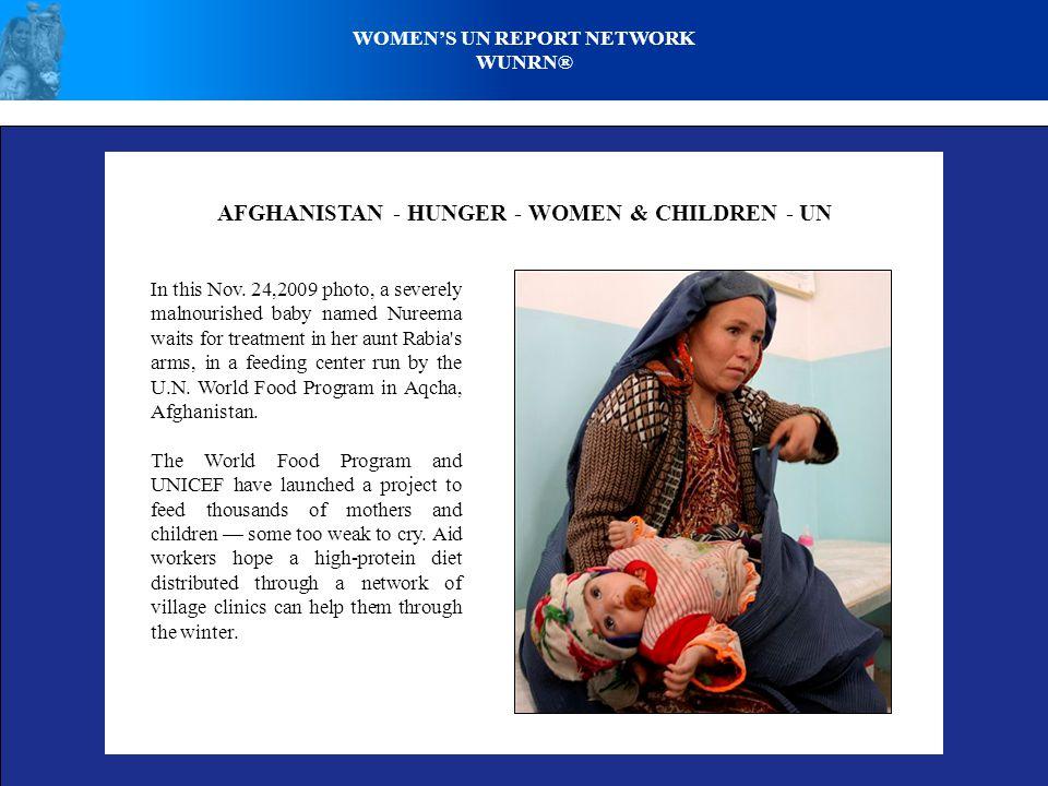 AFGHANISTAN - HUNGER - WOMEN & CHILDREN - UN In this Nov.