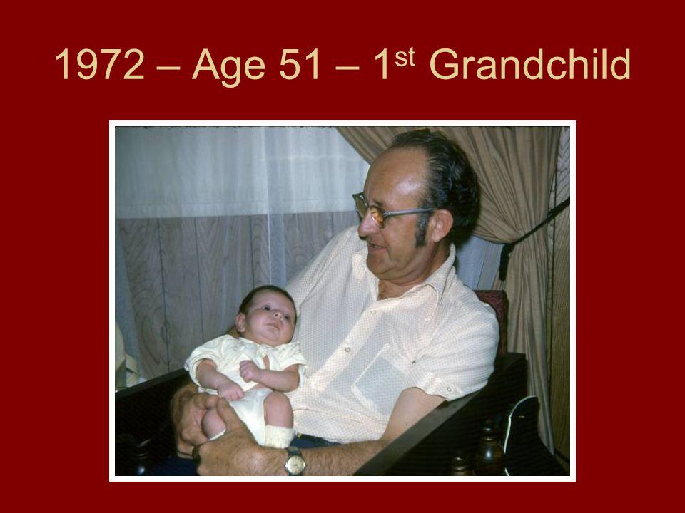 1972 – Age 51 – 1 st Grandchild