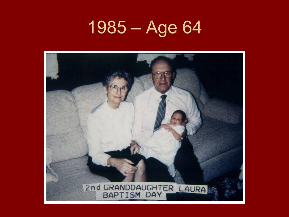 1985 – Age 64