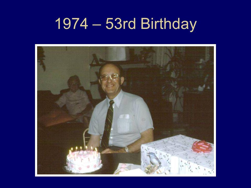 1974 – 53rd Birthday