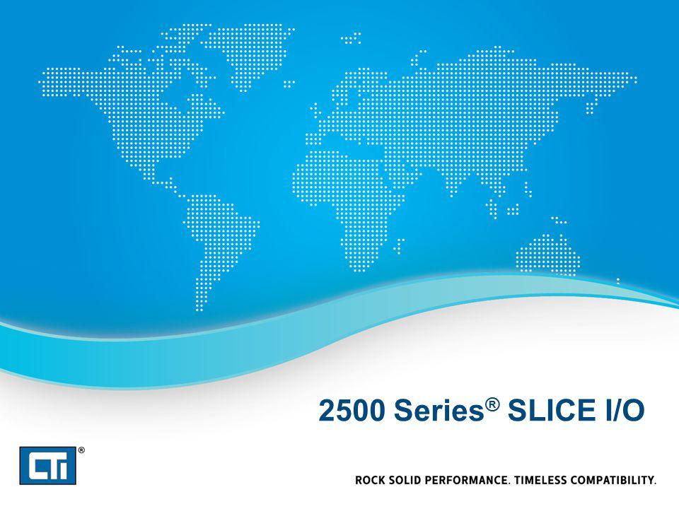 2500 Series ® SLICE I/O