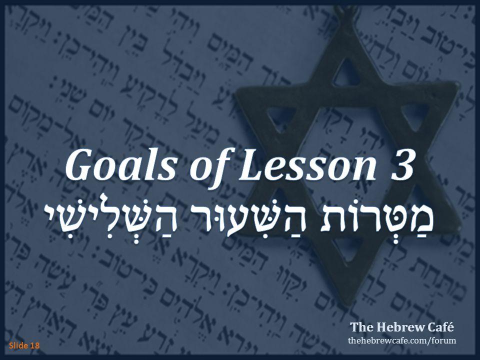 The Hebrew Café thehebrewcafe.com/forum Slide 18