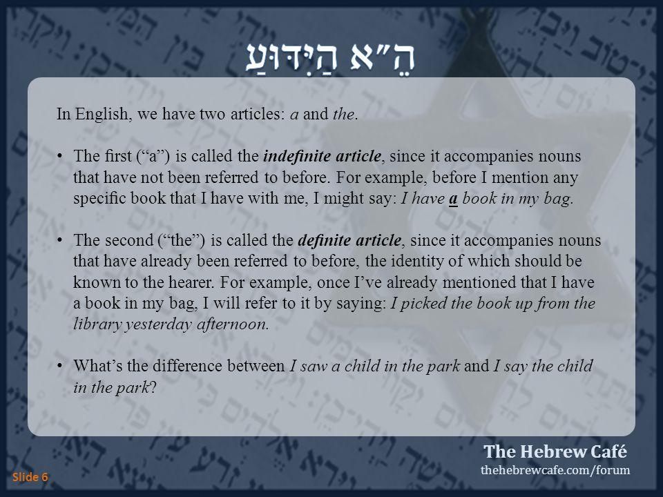 The Hebrew Café thehebrewcafe.com/forum Hebrew only has one article.