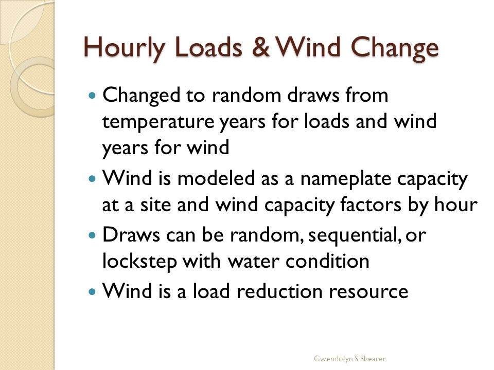 Hourly Loads & Wind Change Changed to random draws from temperature years for loads and wind years for wind Wind is modeled as a nameplate capacity at