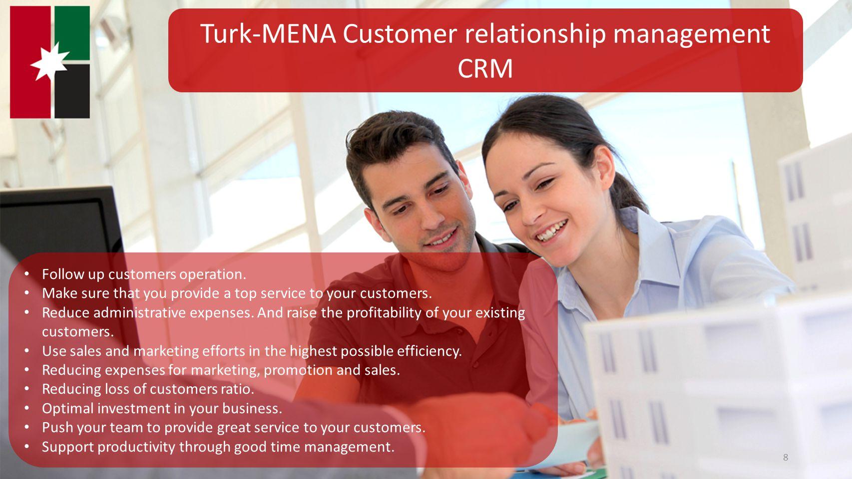 8 Turk-MENA Customer relationship management CRM Follow up customers operation.