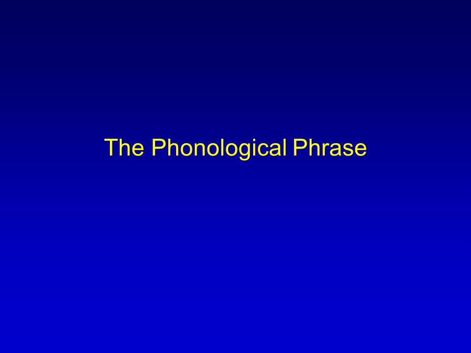 The Phonological Phrase