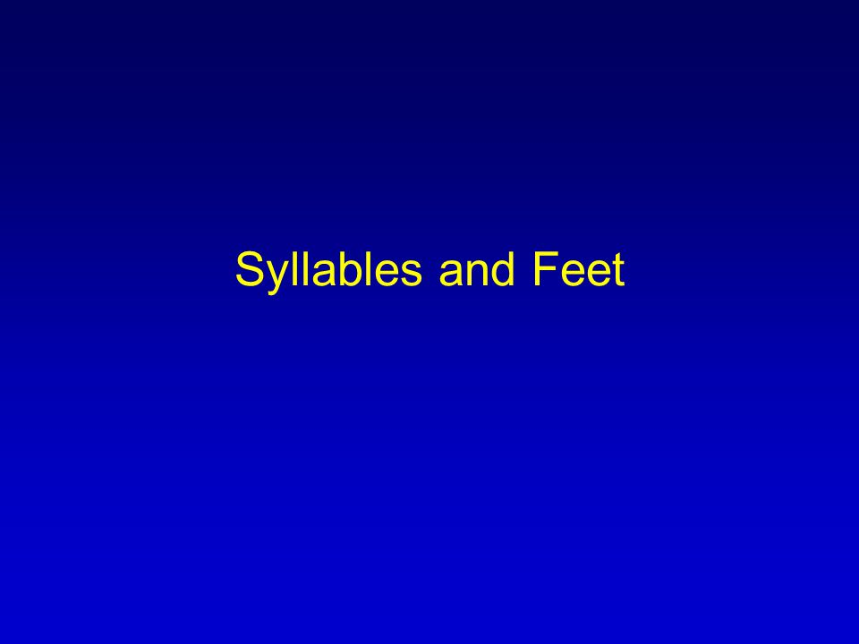 Syllables and Feet