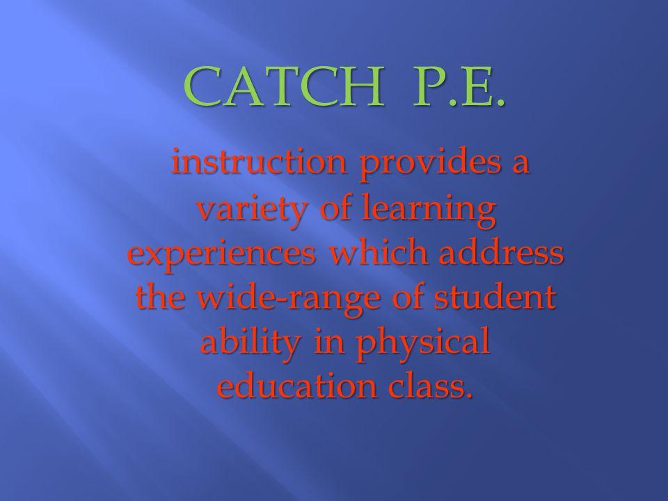 CATCH P.E.