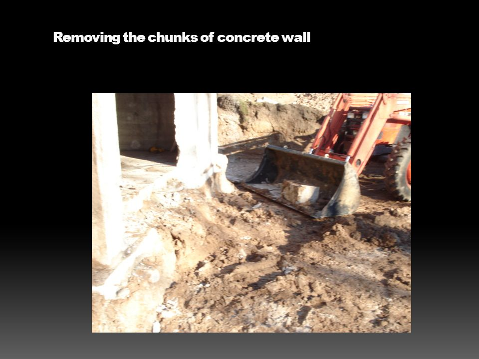 Removing the chunks of concrete wall