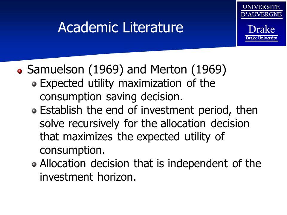 UNIVERSITE D'AUVERGNE Drake Drake University Academic Literature Samuelson (1969) and Merton (1969) Expected utility maximization of the consumption saving decision.