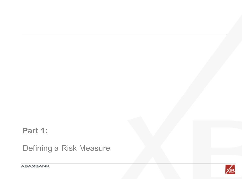 Part 1: Defining a Risk Measure