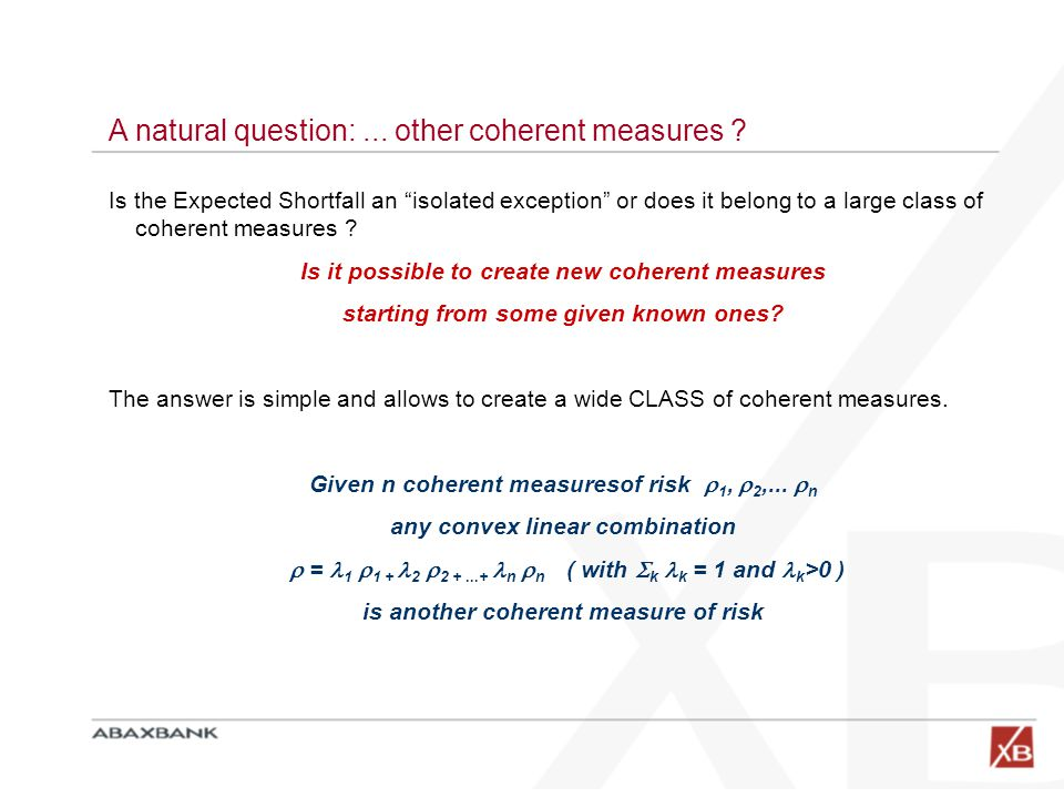 A natural question:... other coherent measures .
