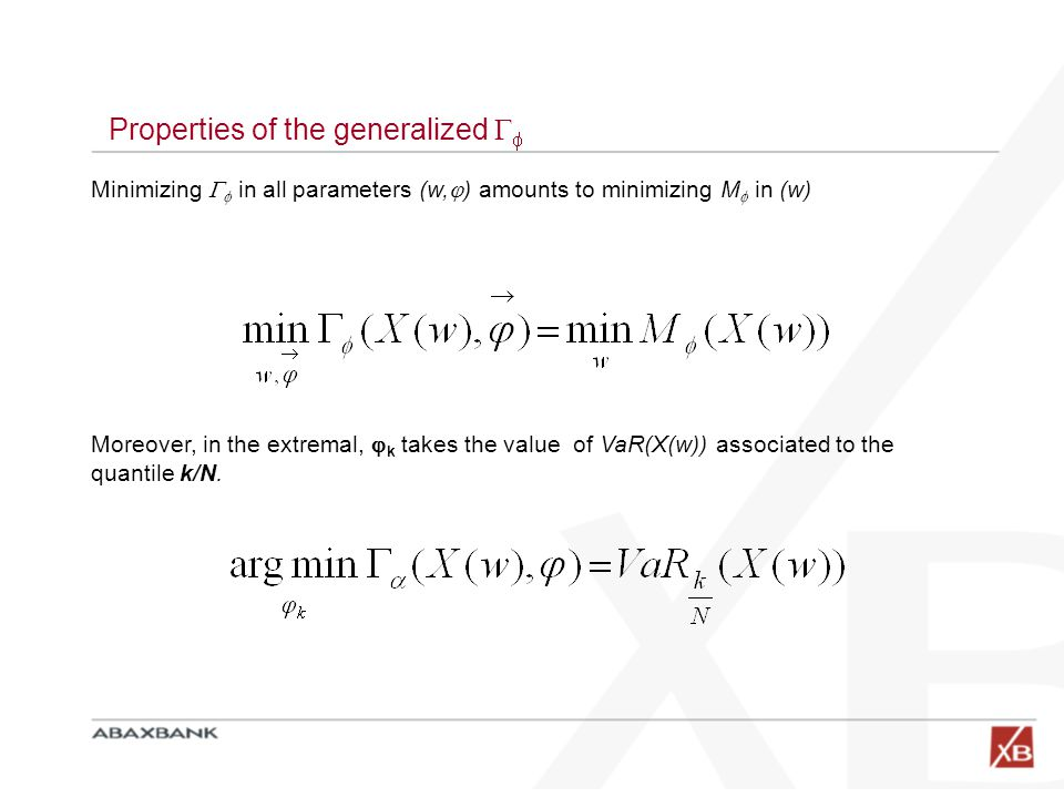 Properties of the generalized   Minimizing   in all parameters (w,  ) amounts to minimizing M  in (w) Moreover, in the extremal,  k takes the value of VaR(X(w)) associated to the quantile k/N.