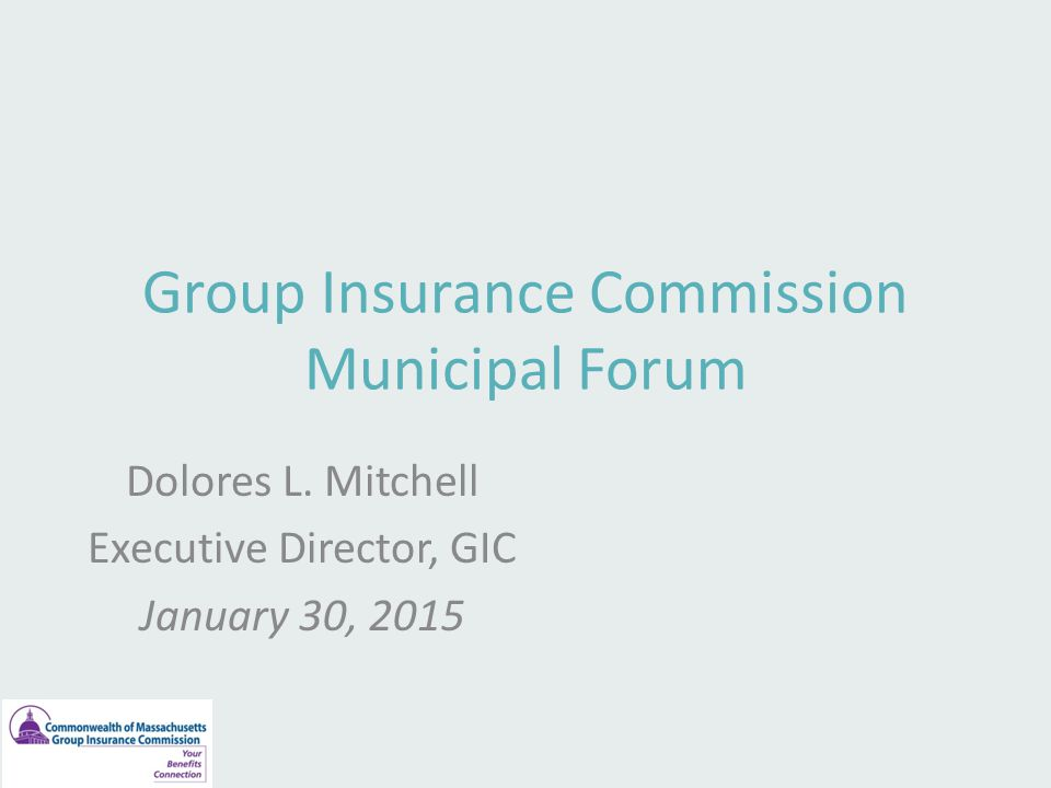 Group Insurance Commission Municipal Forum Dolores L.