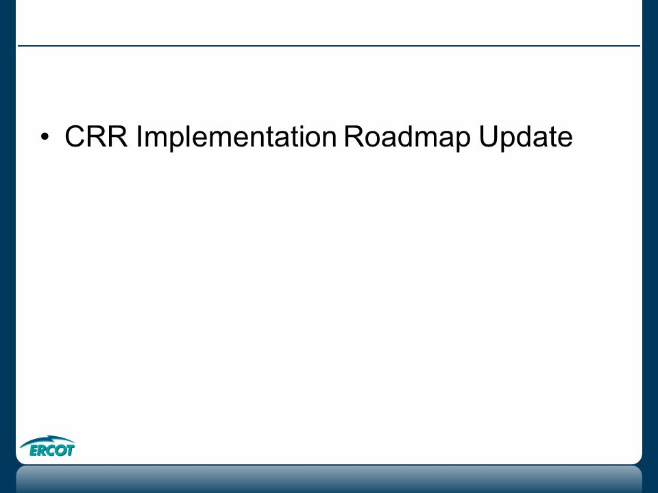 CRR Implementation Roadmap Update