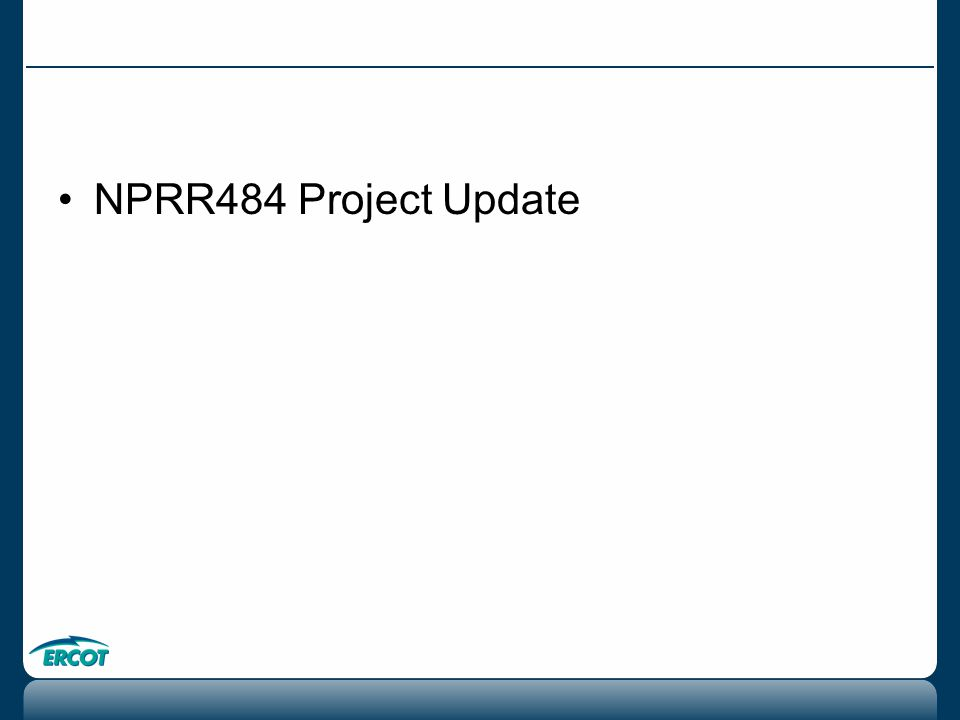 NPRR484 Project Update