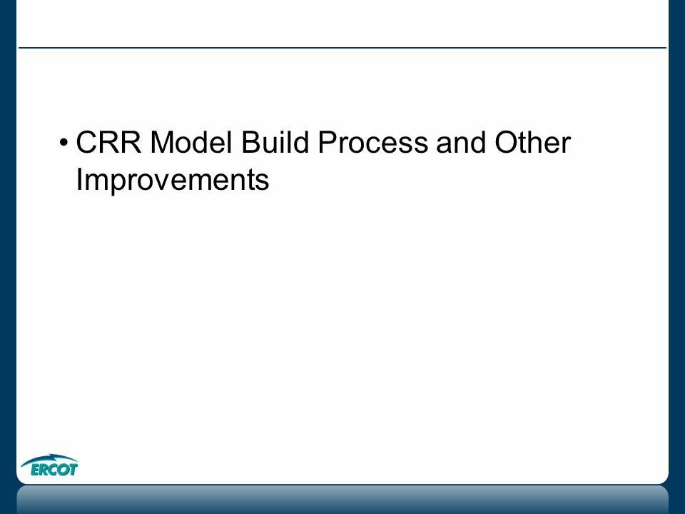 CRR Model Build Process and Other Improvements