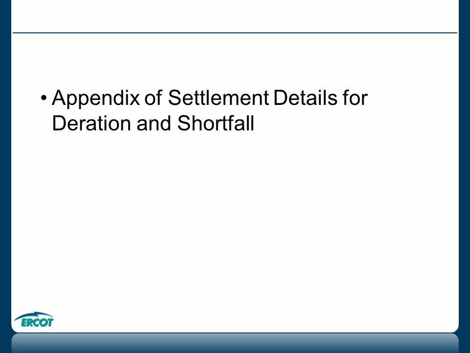 Appendix of Settlement Details for Deration and Shortfall