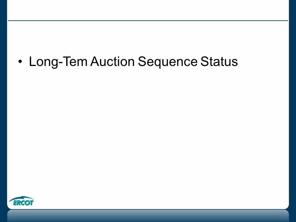 Long-Tem Auction Sequence Status
