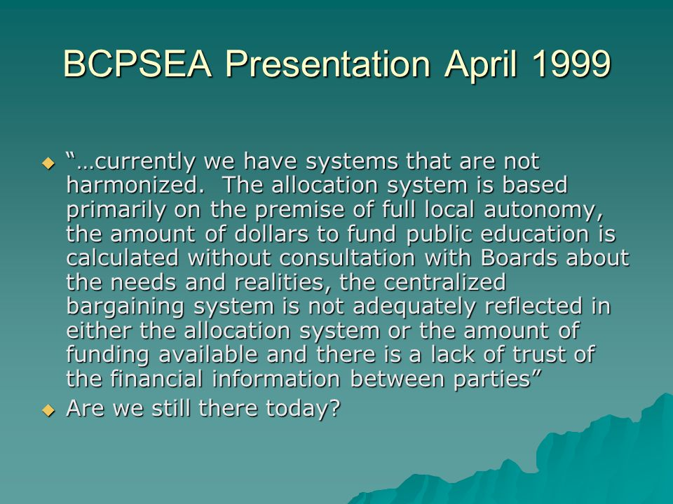 BCPSEA Presentation April 1999  …currently we have systems that are not harmonized.