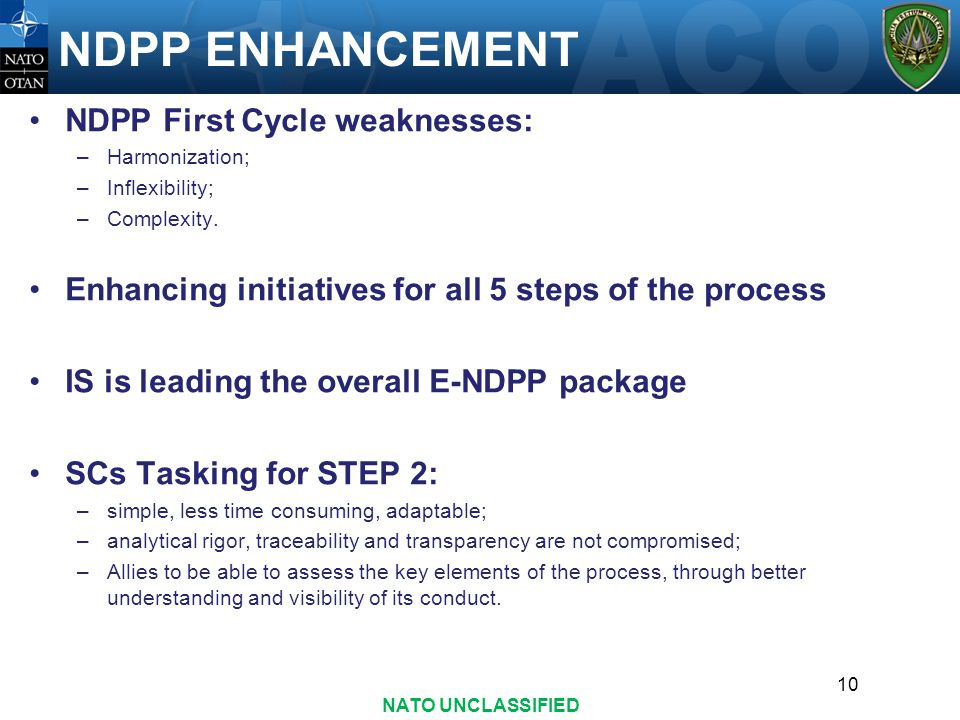 NDPP ENHANCEMENT NDPP First Cycle weaknesses: –Harmonization; –Inflexibility; –Complexity.