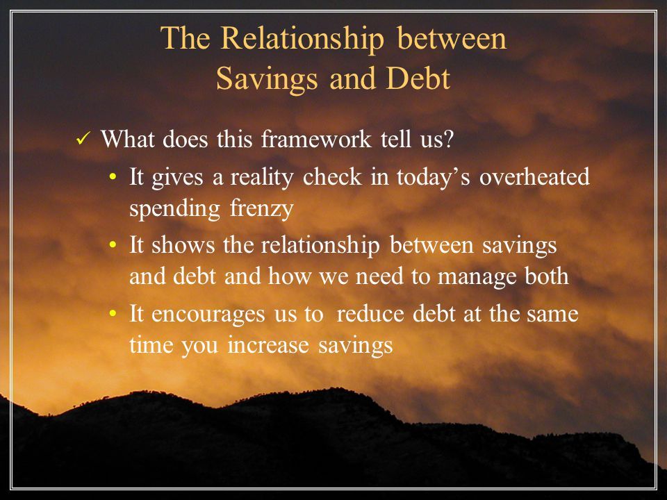 The Relationship between Savings and Debt What does this framework tell us.
